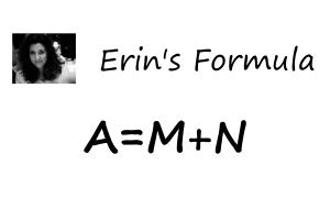 Erin's Formula A = M + N
